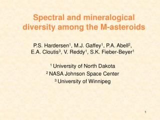 Spectral and mineralogical diversity among the M-asteroids