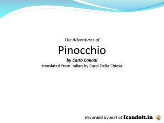 The Adventures of Pinocchio by Carlo  Collodi translated from Italian by Carol Della  Chiesa