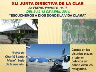 XLI JUNTA DIRECTIVA DE LA CLAR EN PUERTO PRINCIPE  HAITI DEL 9 AL 12 DE ABRIL 2011 .