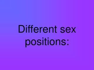 Different sex positions: