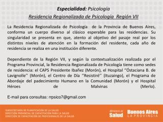 Especialidad:  Psicología Residencia Regionalizada de Psicología  Región VII