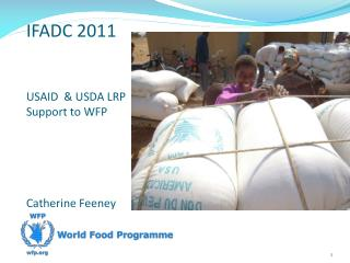 IFADC 2011  USAID  & USDA LRP Support to WFP  Catherine Feeney