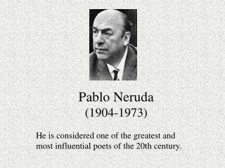 Pablo Neruda 1904-1973