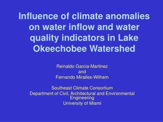 Reinaldo Garcia-Martinez  and  Fernando Miralles-Wilhem Southeast Climate Consortium