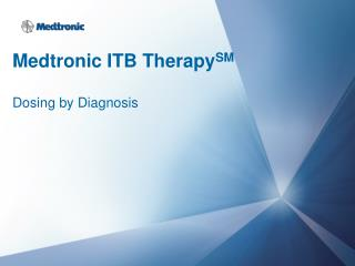 Medtronic ITB Therapy SM Dosing by Diagnosis