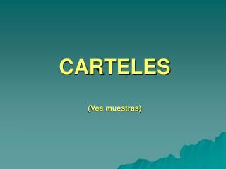 CARTELES (Vea muestras)