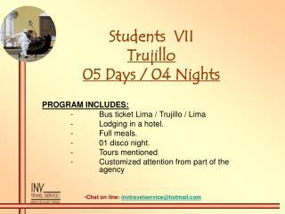 Students  VII Trujillo 05 Days / 04 Nights