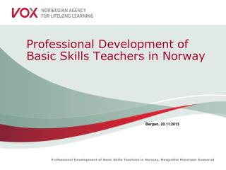 Professional Development of Basic Skills Teachers in Norway