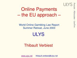 Online Payments  – the EU approach –  World Online Gambling Law Report Summer Retreat, June 2003