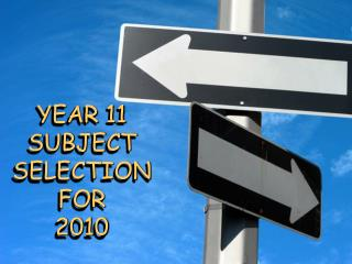 YEAR 11 SUBJECT SELECTION FOR 2010