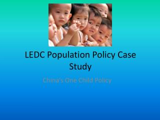 LEDC Population Policy Case Study