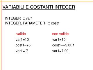VARIABILI E COSTANTI INTEGER