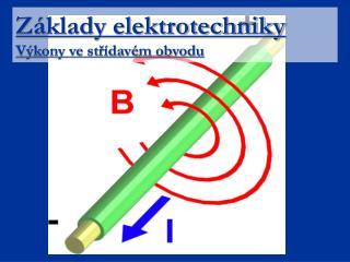 Základy elektrotechniky Výkony ve střídavém obvodu