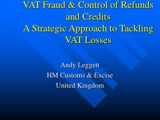 VAT Fraud & Control of Refunds and Credits A Strategic Approach to Tackling VAT Losses