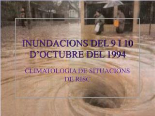 INUNDACIONS DEL 9 I 10 D'OCTUBRE DEL 1994