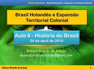 Brasil Holandês e Expansão Territorial Colonial