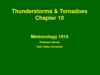 Thunderstorms & Tornadoes Chapter 10