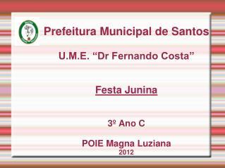 Durante  o período das festas juninas comemoramos: Santo Antônio,São João e São Pedro.