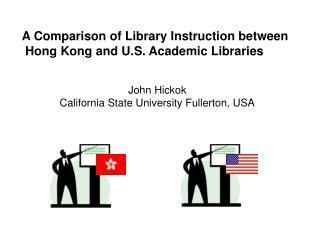 John Hickok California State University Fullerton, USA