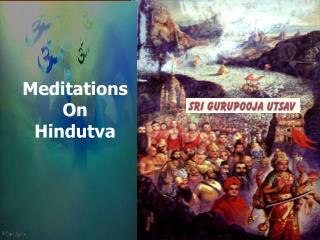 Meditations  On  Hindutva