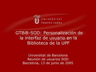 GTBiB-SOD: Personalización de la interfaz de usuario en la Biblioteca de la UPF