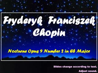 Fryderyk  Franciszek Chopin Nocturne Opus 9 Number 2 in Eb Major
