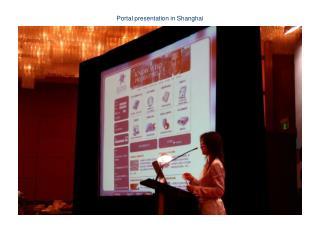 Portal presentation in Shanghai