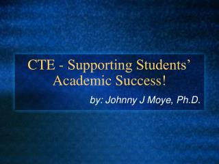 CTE - Supporting Students' Academic Success!