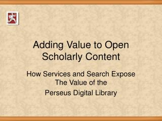 Adding Value to Open Scholarly Content