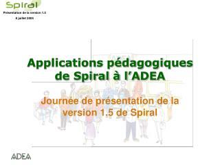 Applications p�dagogiques de Spiral � l�ADEA