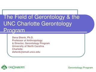 The Field of Gerontology & the UNC Charlotte Gerontology Program