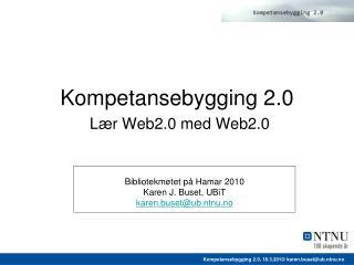 Kompetansebygging 2.0 Lær Web2.0 med Web2.0