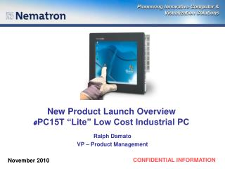 New Product Launch Overview e PC15T �Lite� Low Cost Industrial PC