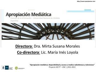Directora :  Dra. Mirta Susana Morales Co-directora :  Lic. Mar�a In�s Loyola