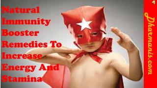 Natural Immunity Booster Remedies To Increase Energy And Sta