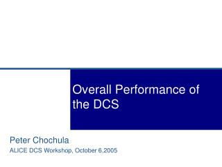 Overall Performance of the DCS