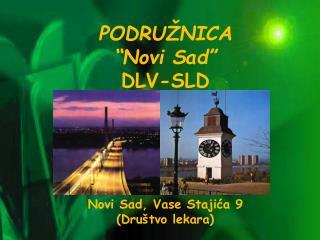 """PODRUŽNICA  """"Novi Sad""""  D LV-SLD Novi Sad, Vase Stajića 9 (Društvo lekara)"""