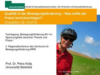 Qualität in der Bewegungsförderung – Was sollte die Praxis berücksichtigen? Düsseldorf 26.10.2010