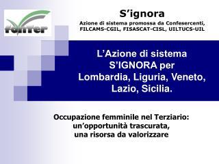L'Azione di sistema S'IGNORA per Lombardia, Liguria, Veneto, Lazio, Sicilia.