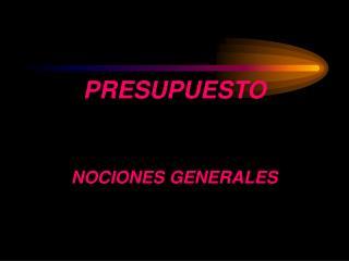 PRESUPUESTO NOCIONES GENERALES