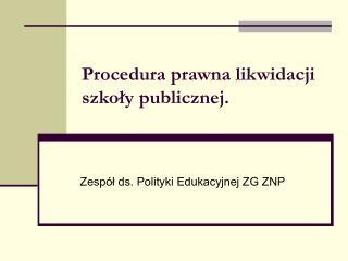 Procedura prawna likwidacji szkoły publicznej.