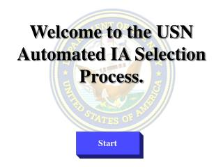 Welcome to the USN Automated IA Selection  Process.