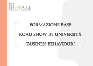 "Formazione Base Road Show in Università ""Business Behaviour"""