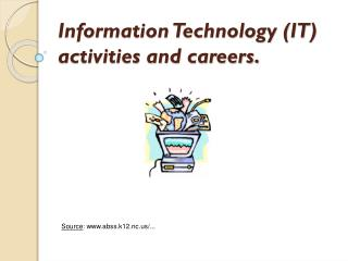 Information Technology (IT) activities and careers.