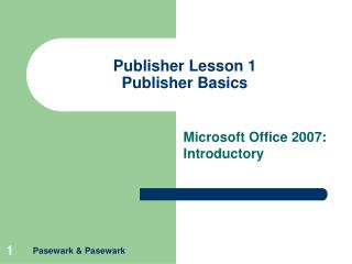 Publisher Lesson 1 Publisher Basics
