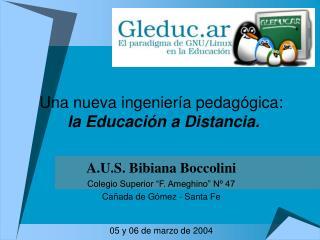 "A.U.S. Bibiana Boccolini Colegio Superior ""F. Ameghino"" Nº 47 Cañada de Gómez - Santa Fe"