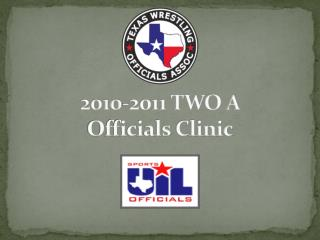 2010-2011 TWO A Officials Clinic