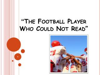 """ The Football Player  Who Could Not Read"""