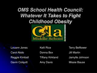 OMS School Health Council: Whatever It Takes to Fight  Childhood Obesity