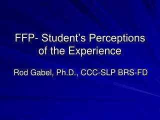 FFP- Student's Perceptions of the Experience